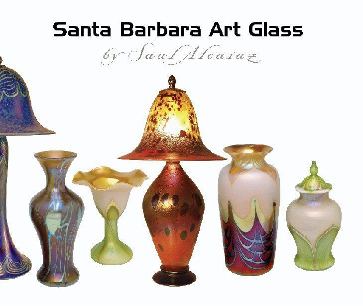 View Santa Barbara Art Glass by Saul Alcaraz
