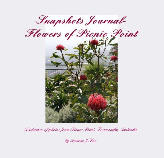 Ver Snapshots Journal- Flowers of Picnic Point por Andrea J Sax