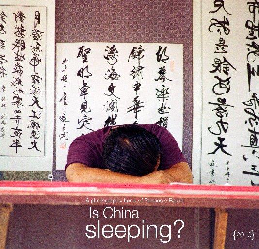View Is China Sleeping? by Pierpaolo Balani
