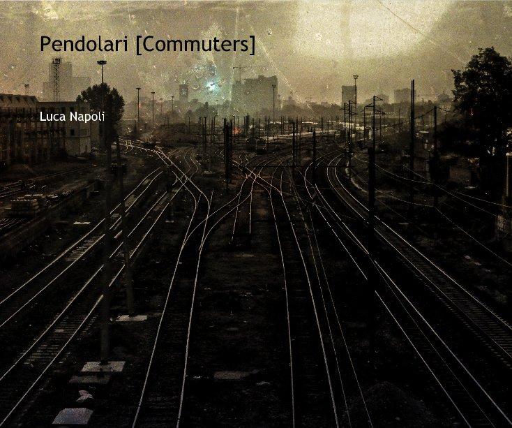 Visualizza Pendolari [Commuters] di Luca Napoli
