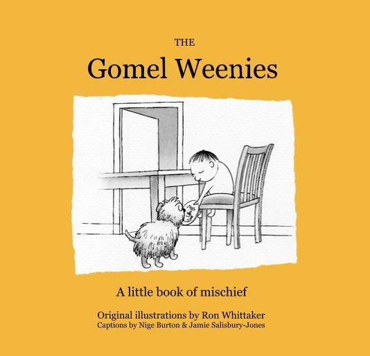 View The Gomel Weenies by Ron Whittaker, Nige Burton & Jamie Salisbury-Jones