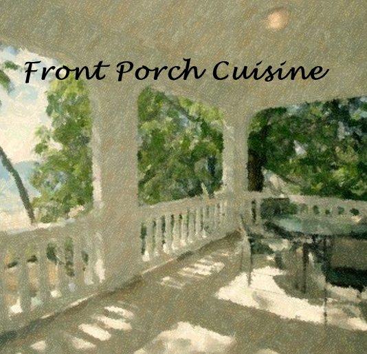 Ver Front Porch Cuisine - Softcover por Ashley Porch