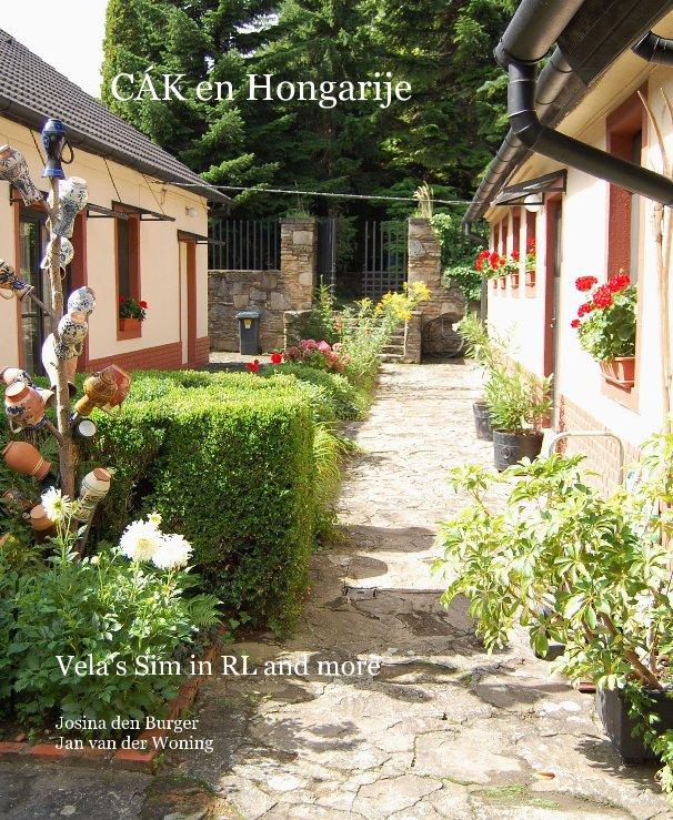 View CÁK en Hongarije by Josina den Burger Jan van der Woning