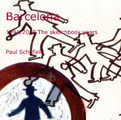 Barcelona 1991/2010 The sketchbook years Paul Schofield - photo book