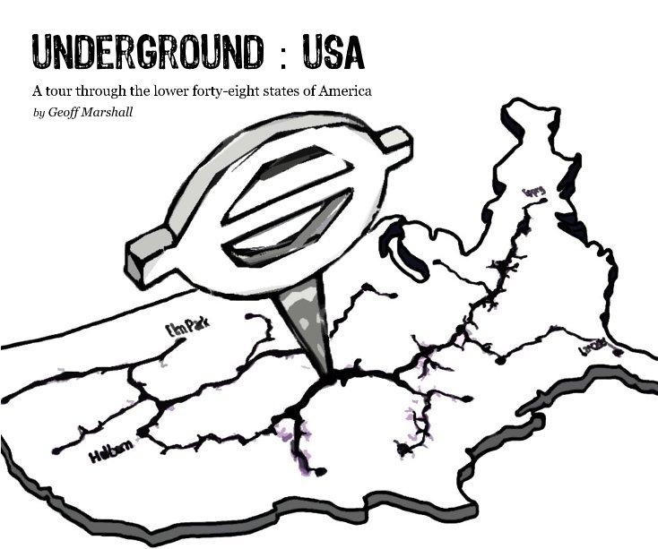 View Underground : USA by Geoff Marshall