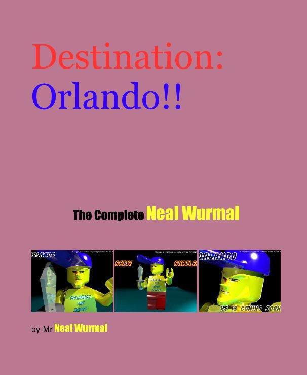 View Destination: Orlando!! by Mr Neal Wurmal