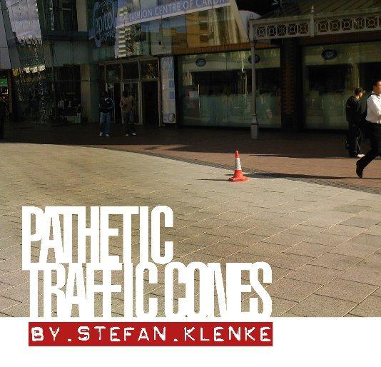 Ver Pathetic Traffic Cones por Stefan Klenke