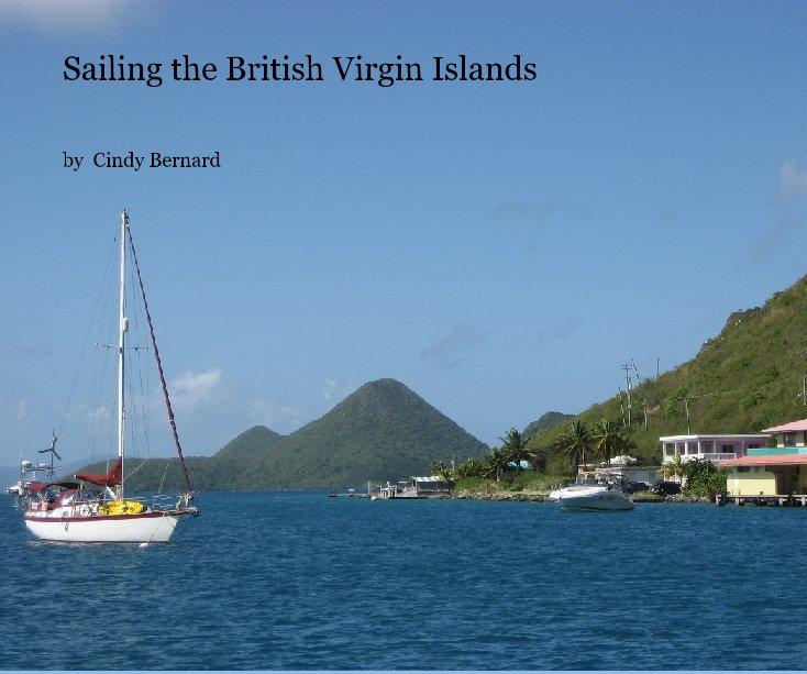 View Sailing the British Virgin Islands by Cindy Bernard