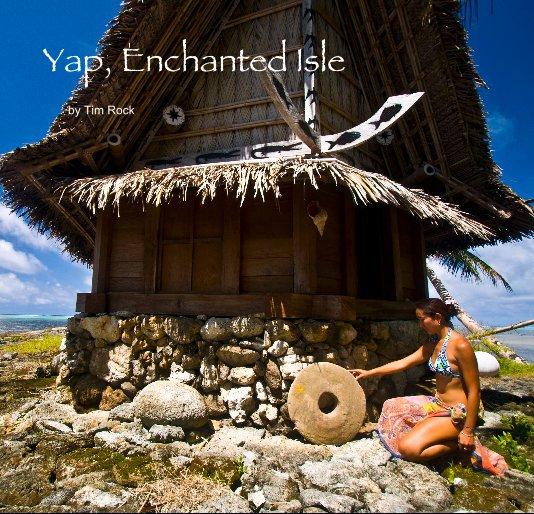 View Yap, Enchanted Isle by Tim Rock