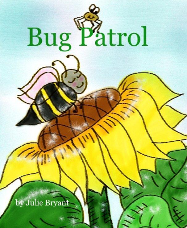 View Bug Patrol by Julie Bryant