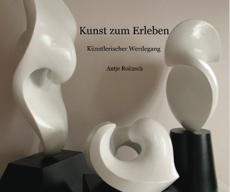 View Kunst zum Erleben by Antje Roitzsch