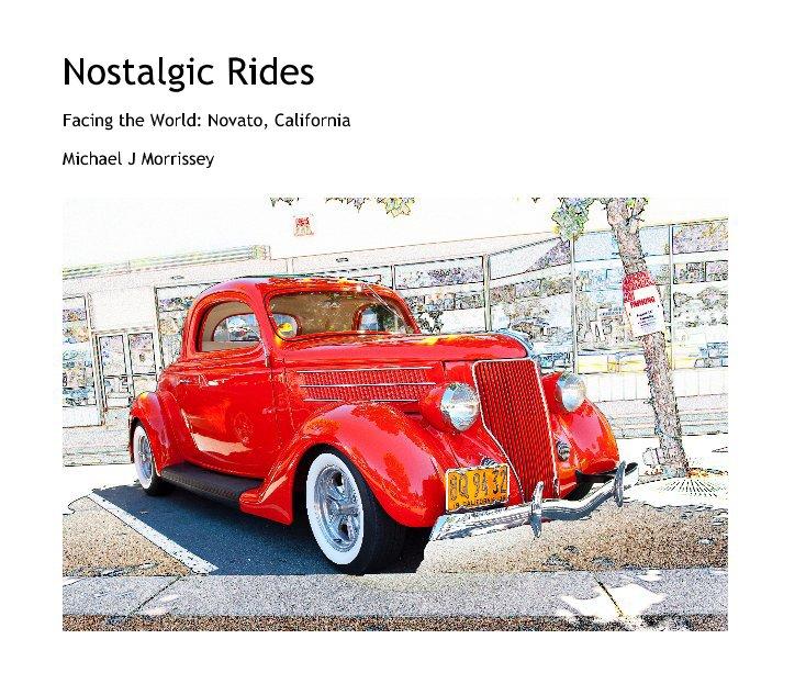 View Nostalgic Rides by Michael J Morrissey