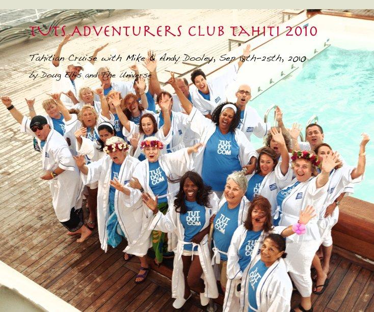 View TUTs Adventurers Club Tahiti 2010 by Doug Ellis and The Universe