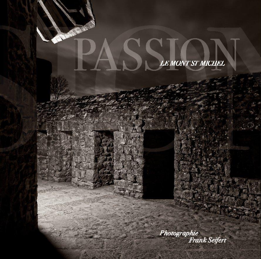 View PASSION - Le Mont St Michel (Premium Edition) by FRANK SEIFERT