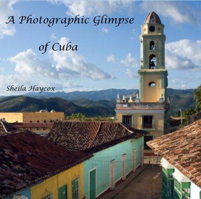 A Photographic Glimpse of Cuba - Travel photo book
