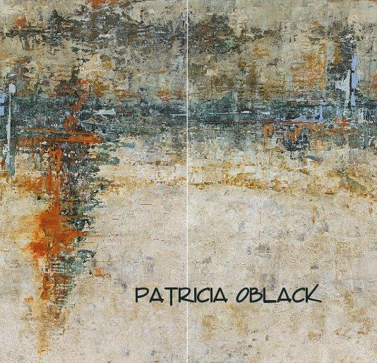 View Patricia Oblack by Patricia Oblack