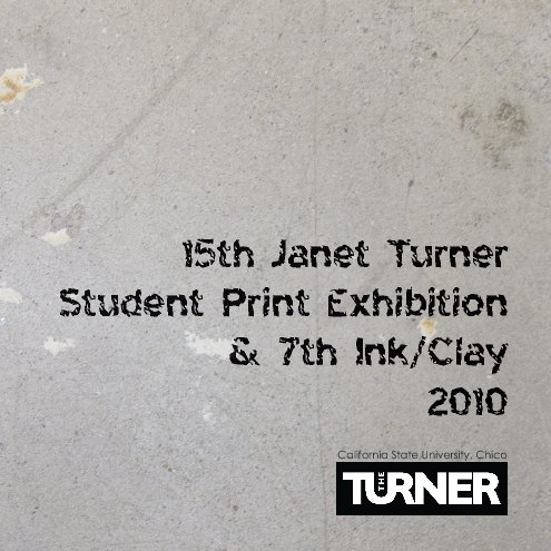 View 15th Janet Turner Student Print Exhibition and 7th Ink / Clay 2010 by Janet Turner Print Museum