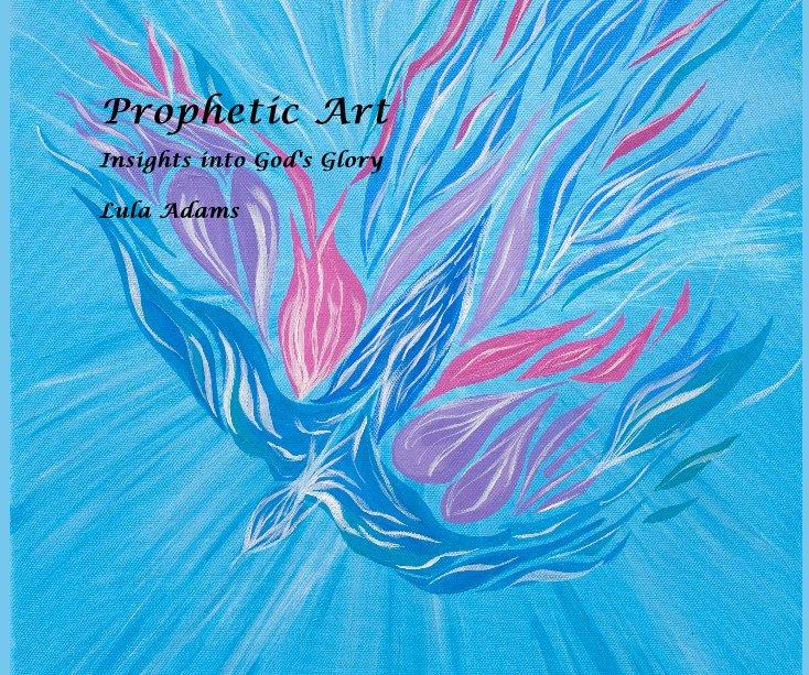 View Prophetic Art by Lula Adams