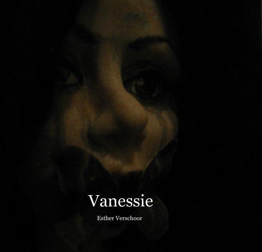 View Vanessie by Esther Verschoor