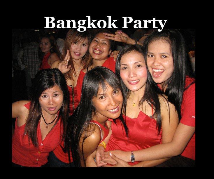 View Bangkok Party by Photographs by Randy Magnus