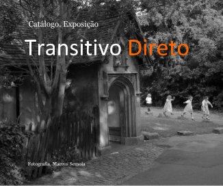 Catálogo. Exposição Transitivo Direto - Arts & Photography Books photo book
