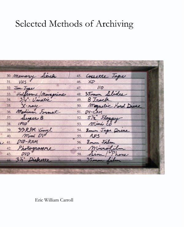Ver Selected Methods of Archiving por Eric William Carroll
