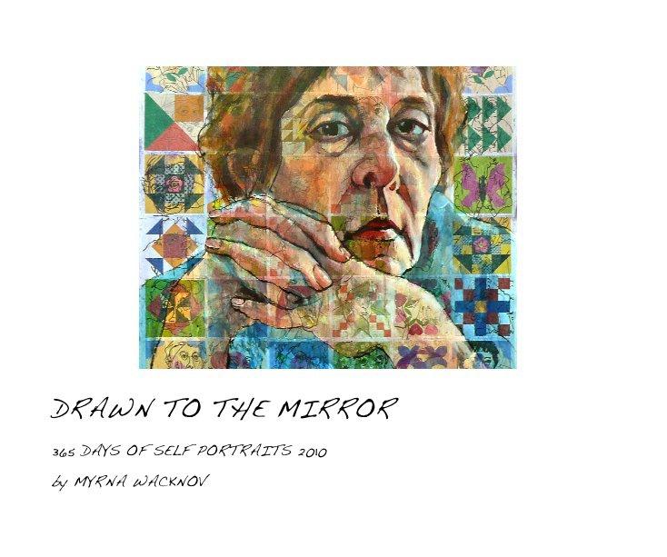 View DRAWN TO THE MIRROR by MYRNA WACKNOV