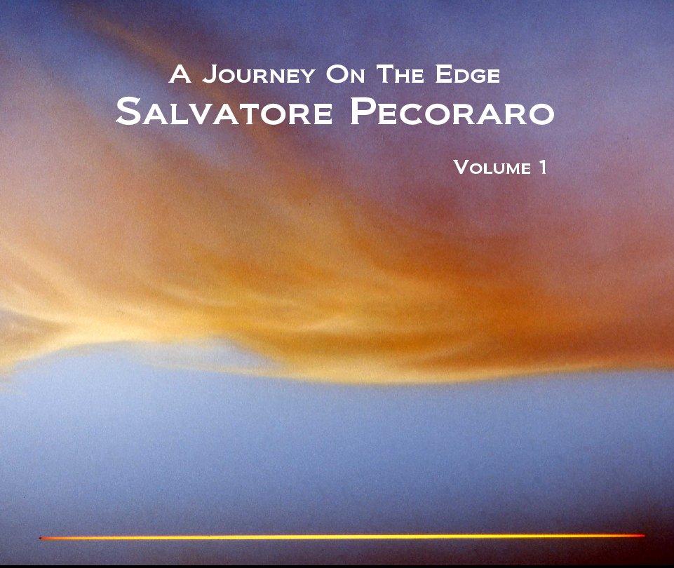 View A Journey On The Edge Volume 1 by Salvatore Pecoraro