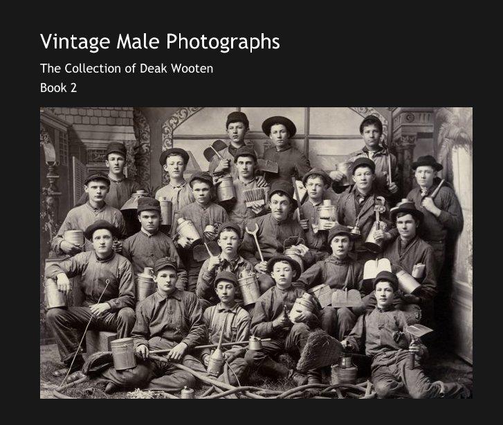 View Vintage Male Photographs, Book 2 by Deak Wooten