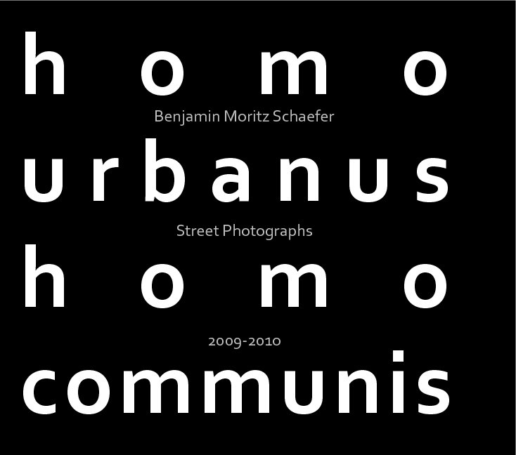 View homo urbanus homo communis by Benjamin Moritz Schaefer
