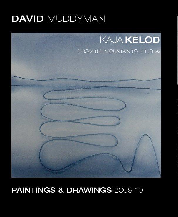 View Kaja Kelod by David Muddyman