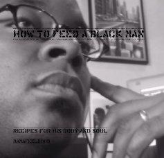 How to Feed a Black Man - Cookbooks & Recipe Books photo book