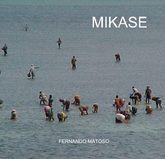 View MIKASE by FERNANDO MATOSO
