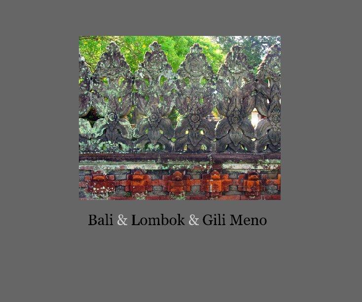 View Bali & Lombok & Gili Meno by hernando