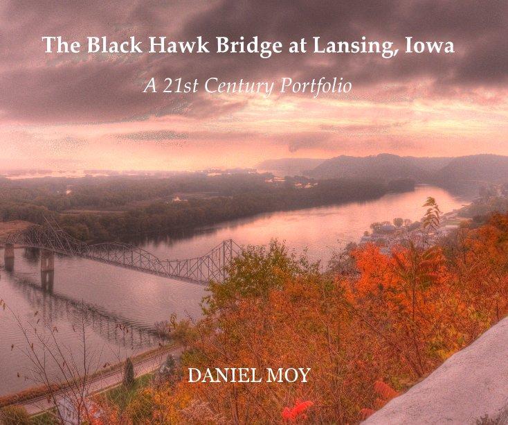 View The Black Hawk Bridge at Lansing, Iowa by DANIEL MOY