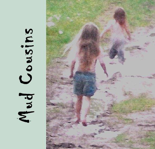 View Mud Cousins by Joan Elfreich