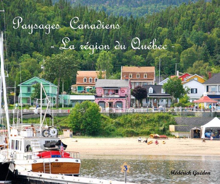 View Paysages Canadiens - La région du Québec - Médérick Guédon by mederick