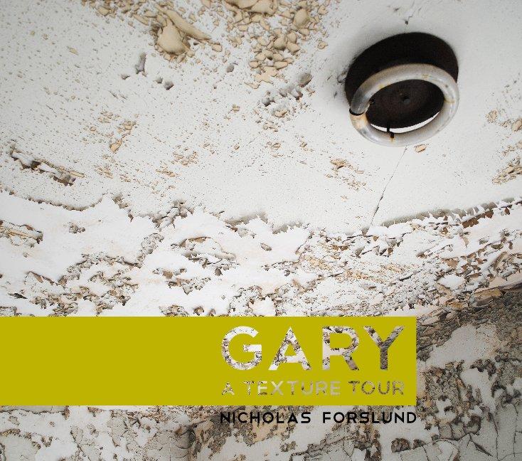 View Gary A Texture Tour by Nicholas Forslund