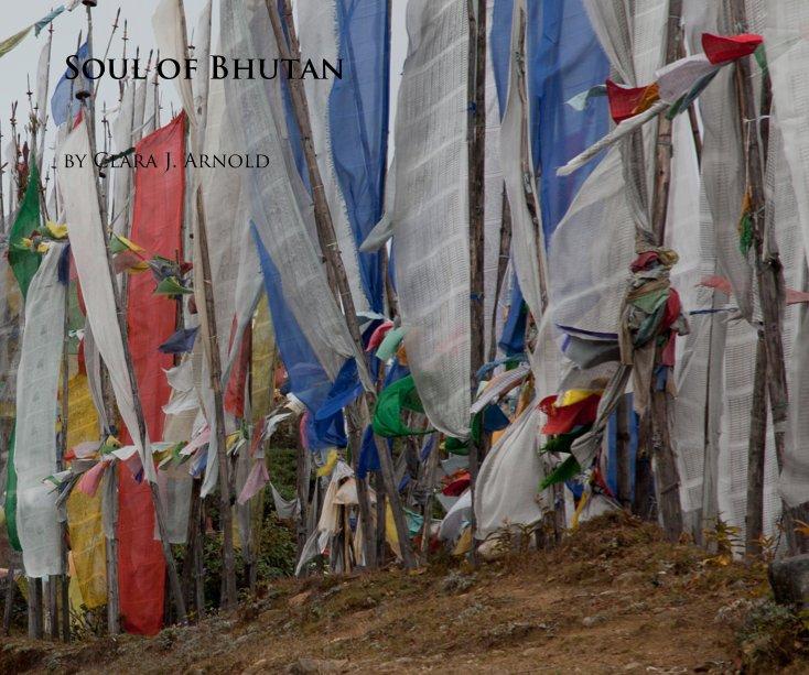 View Soul of Bhutan by Clara J. Arnold