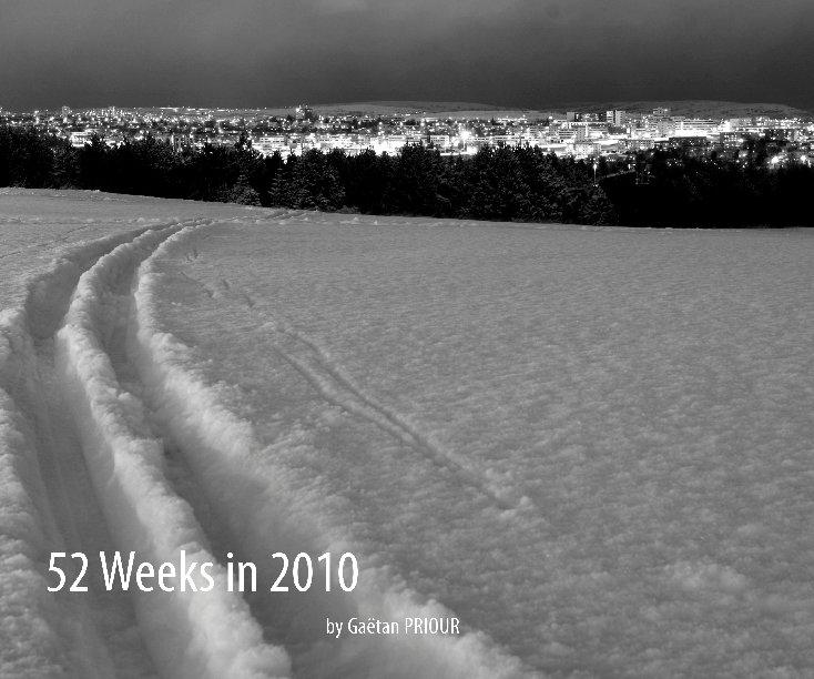 View 52 Weeks in 2010 by Gaëtan PRIOUR