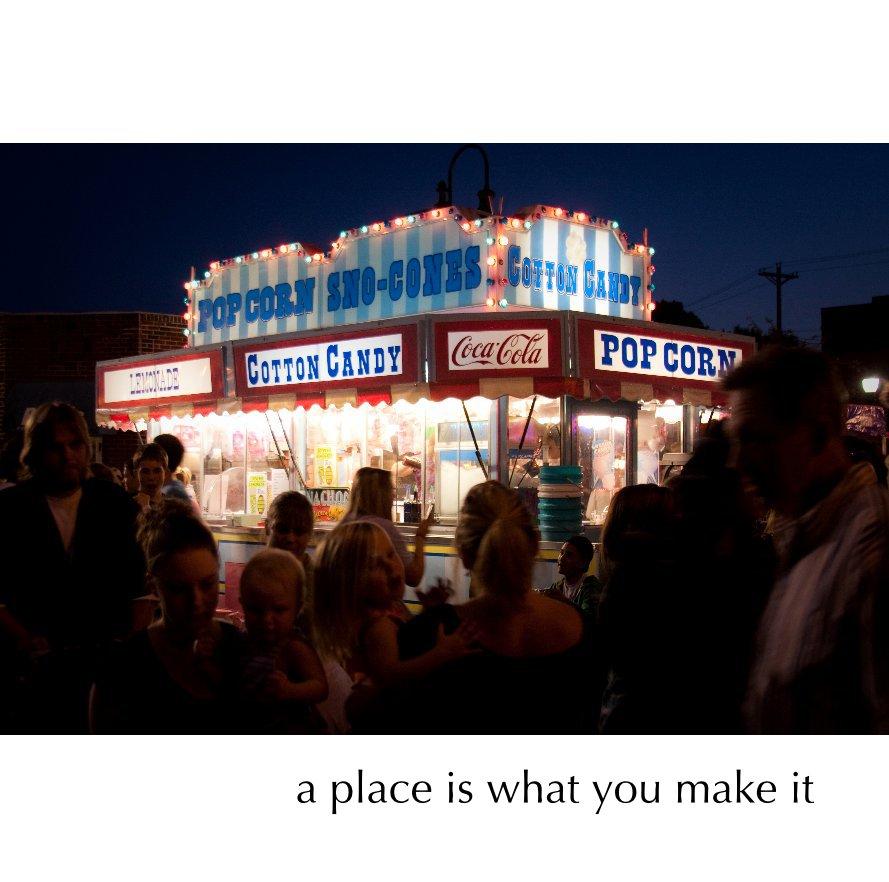 View a place is what you make it, 12x12 by Jennifer Lynne Wetzel