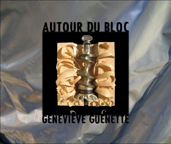View AUTOUR DU BLOC by GENEVIÈVE GUÉNETTE