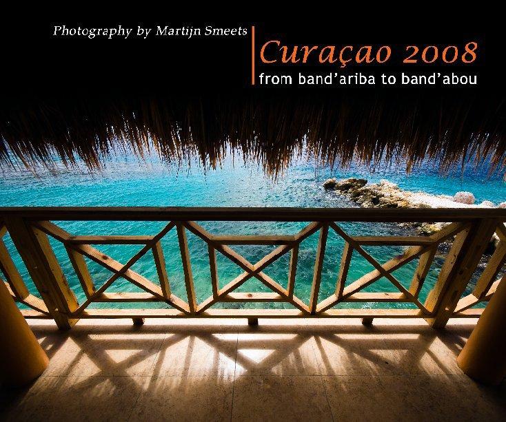 View Curaçao 2008 by Martijn Smeets