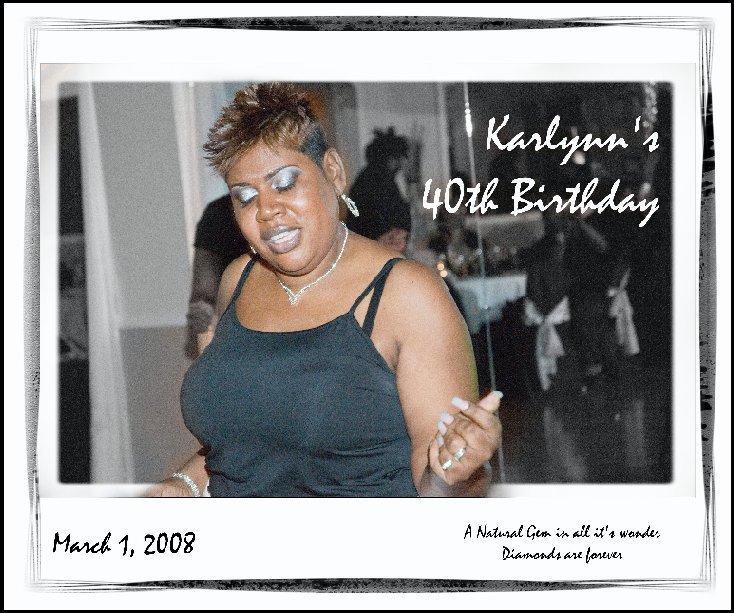 View Karlynn's 40th Birthday by Jeff Stephens