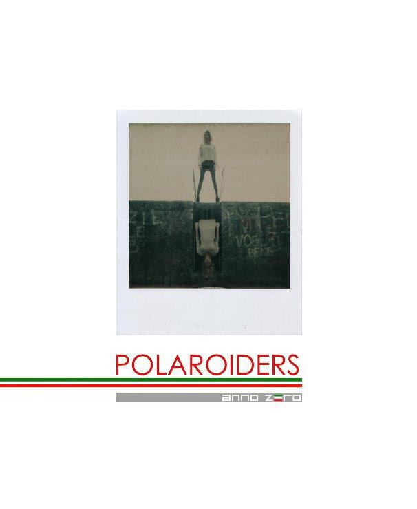Visualizza POLAROIDERS ANNO ZERO di www.polaroiders.it