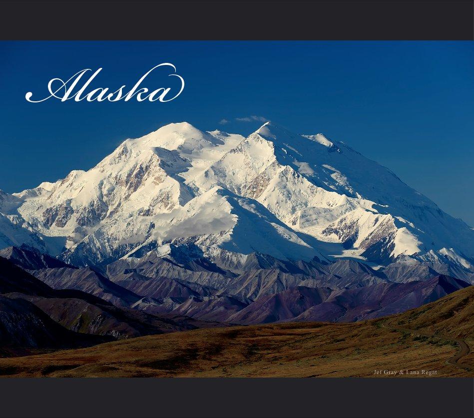 View Alaska by Jef Gray & Lana Regat