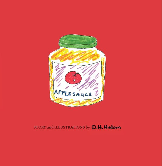 View Applesauce by D.H. Hudson