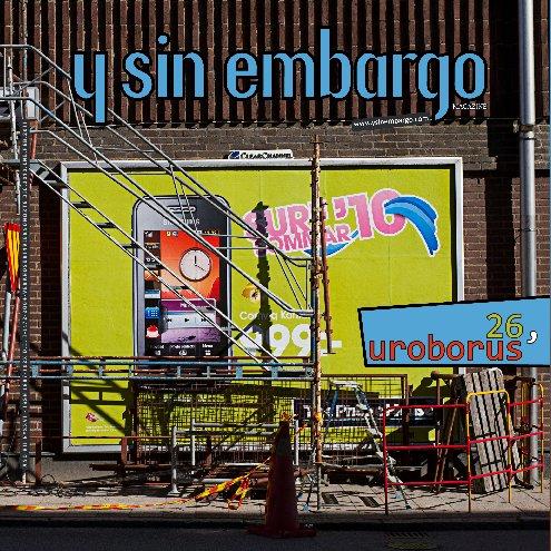 View Y SIN EMBARGO magazine #26, uroborus issue by YSE