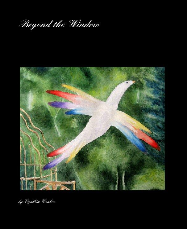 View Beyond the Window by Cynthia Hanlon