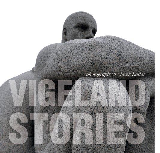 View Vigeland Stories by Jacek Kadaj